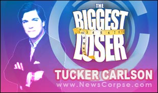 Tucker Carlson - Biggest Loser