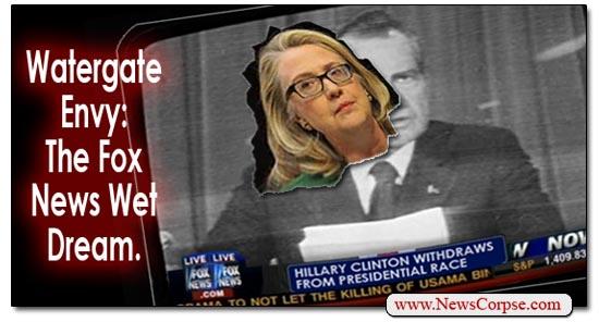 Hillary Clinton Watergate Envy