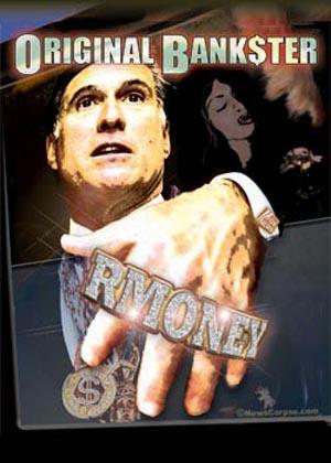Mitt Romney - Original Bankster