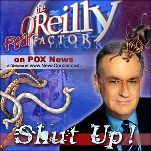 Reilly Factor on Fear O Reilly Factor