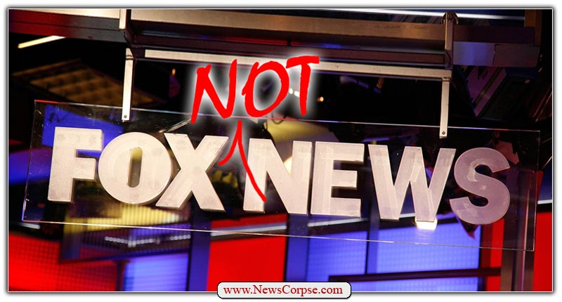 Fox NOT News