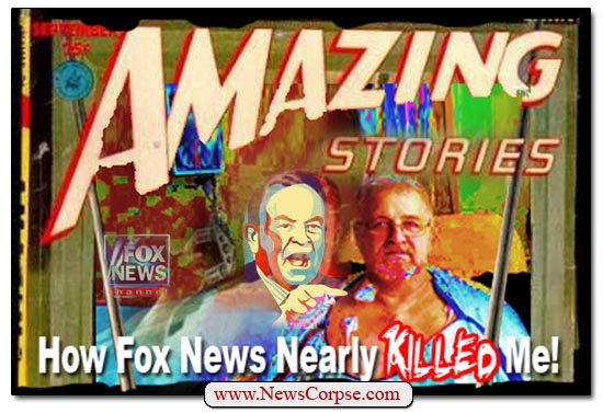 Fox News Nearly Killed Me