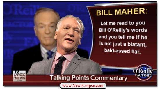 Bill O'Reilly - Bill Maher