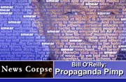 Bill O'Reilly: Propaganda Pimp