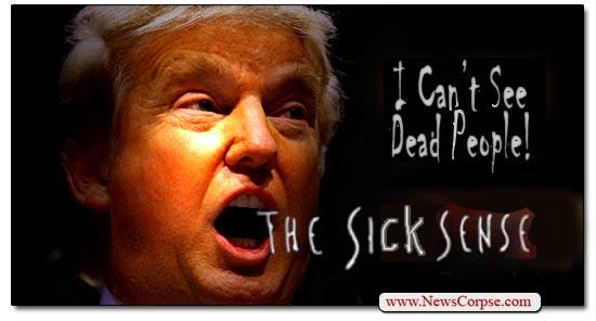 Donald Trump, Sick Sense